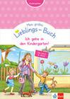 Mein großes Lieblings-Buch - Ich gehe in den Kindergarten!