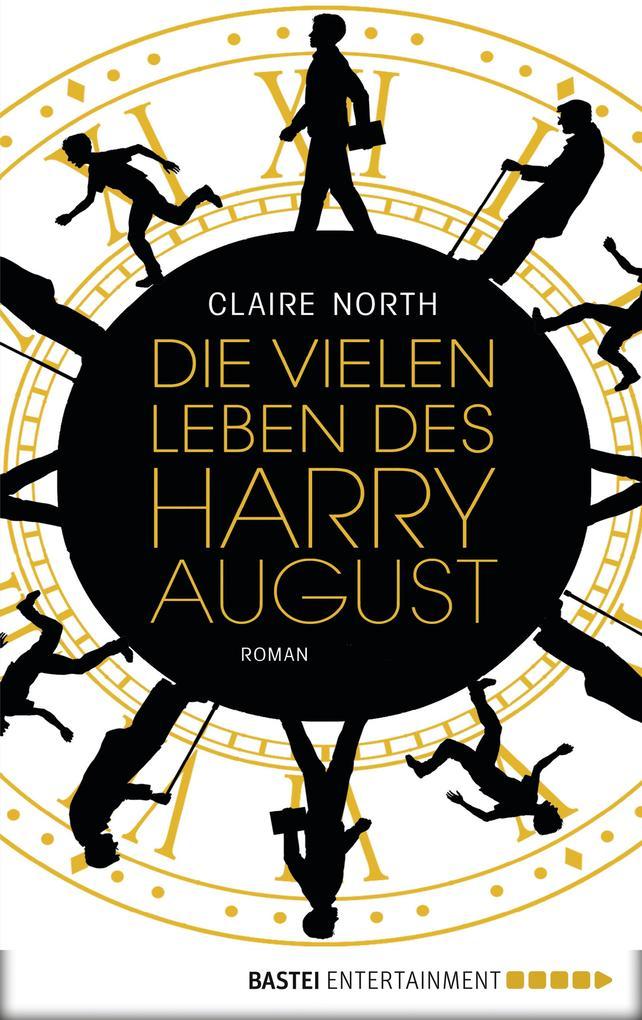 Die vielen Leben des Harry August als eBook epub