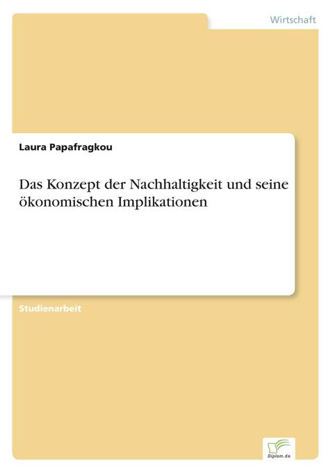 Das Konzept der Nachhaltigkeit und seine ökonomischen Implikationen als Buch (kartoniert)