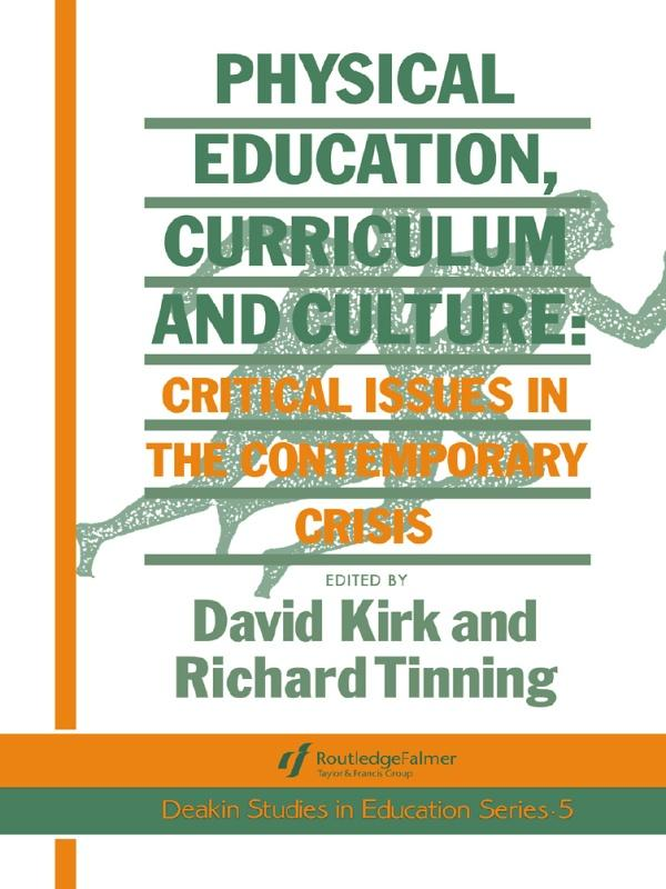 Physical Education, Curriculum And Culture als eBook epub