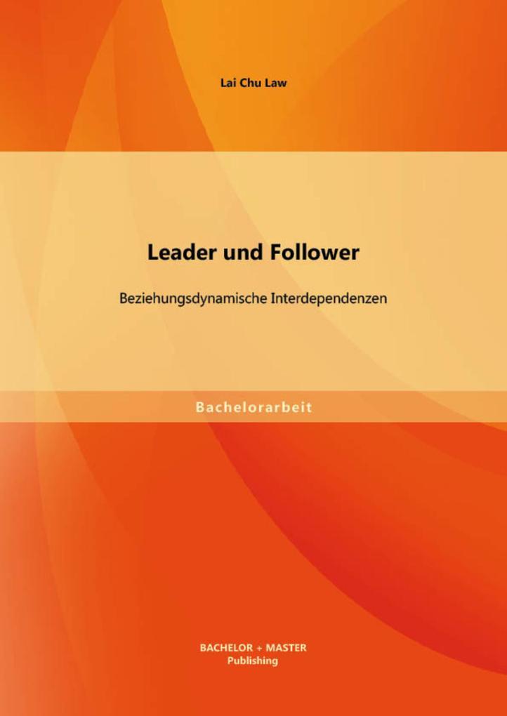 Leader und Follower: Beziehungsdynamische Interdependenzen als eBook pdf