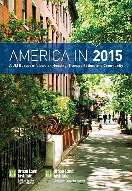 America in 2015: A Uli Survey of Views on Housing, Transportation, and Community als Taschenbuch