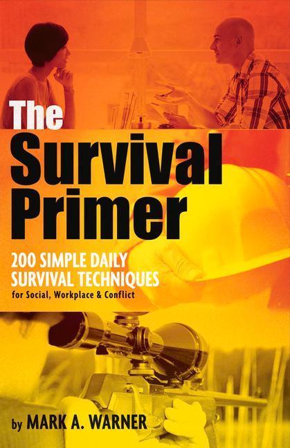 The Survival Primer: 200 Simple Daily Survival Techniques als Taschenbuch