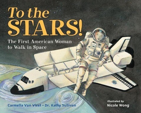 To the Stars!: The First American Woman to Walk in Space als Buch (gebunden)