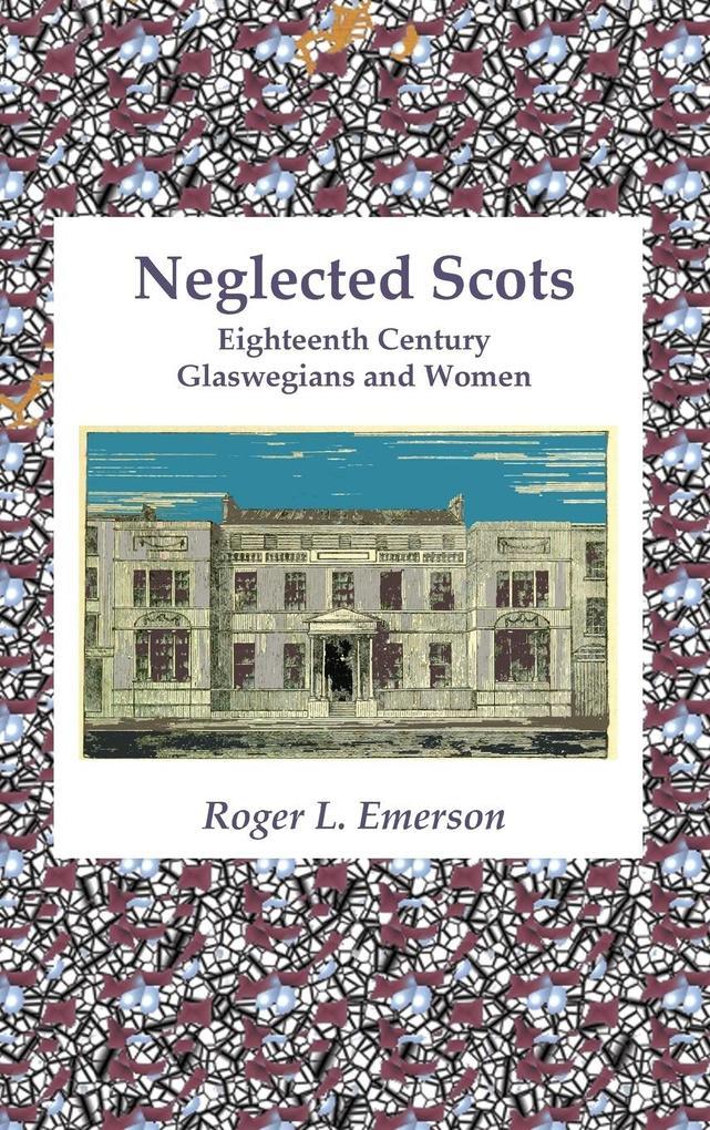 Neglected Scots: Eighteenth Century Glaswegians and Women als Buch (gebunden)