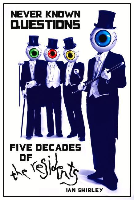 Never Known Questions: Five Decades of the Residents als Taschenbuch