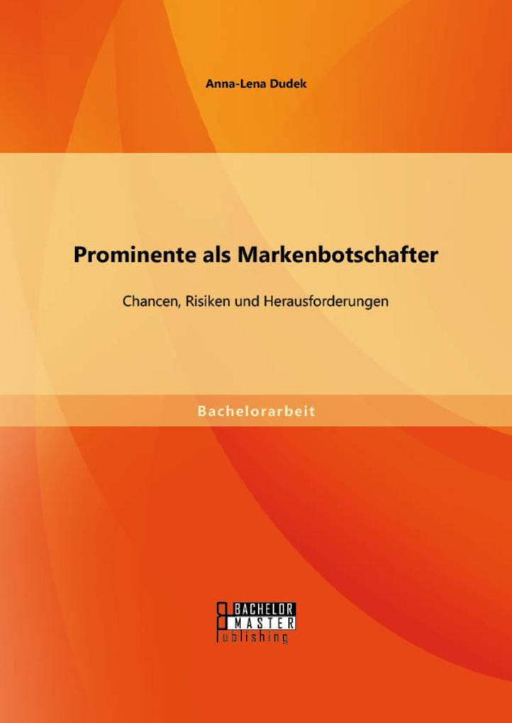 Prominente als Markenbotschafter: Chancen, Risiken und Herausforderungen als eBook pdf