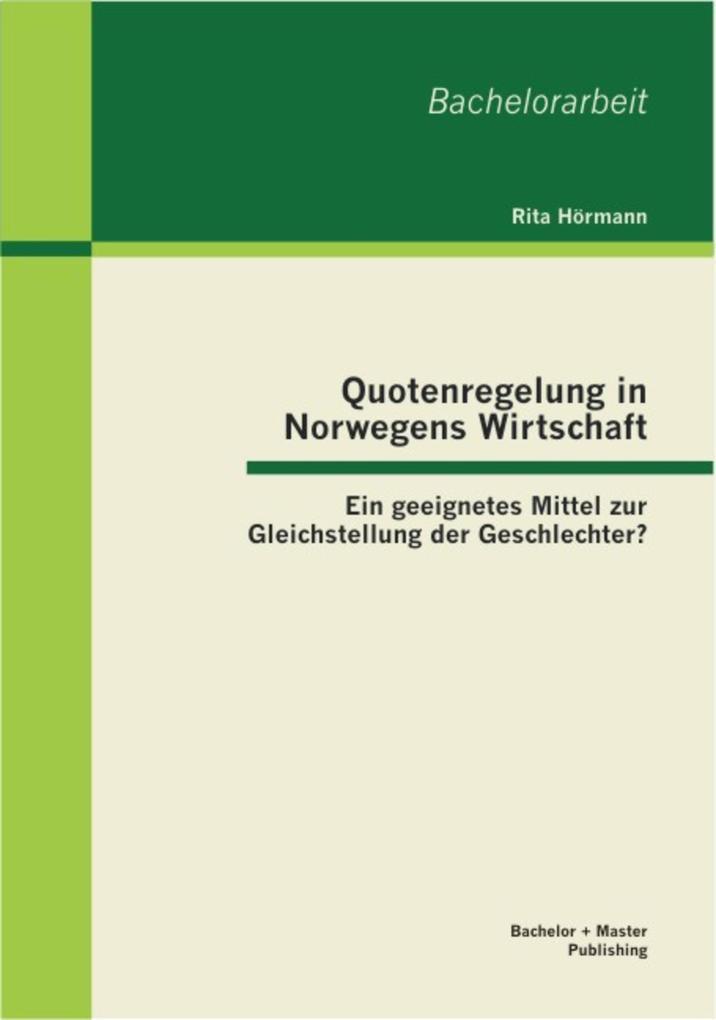 Quotenregelung in Norwegens Wirtschaft: Ein geeignetes Mittel zur Gleichstellung der Geschlechter? als eBook pdf