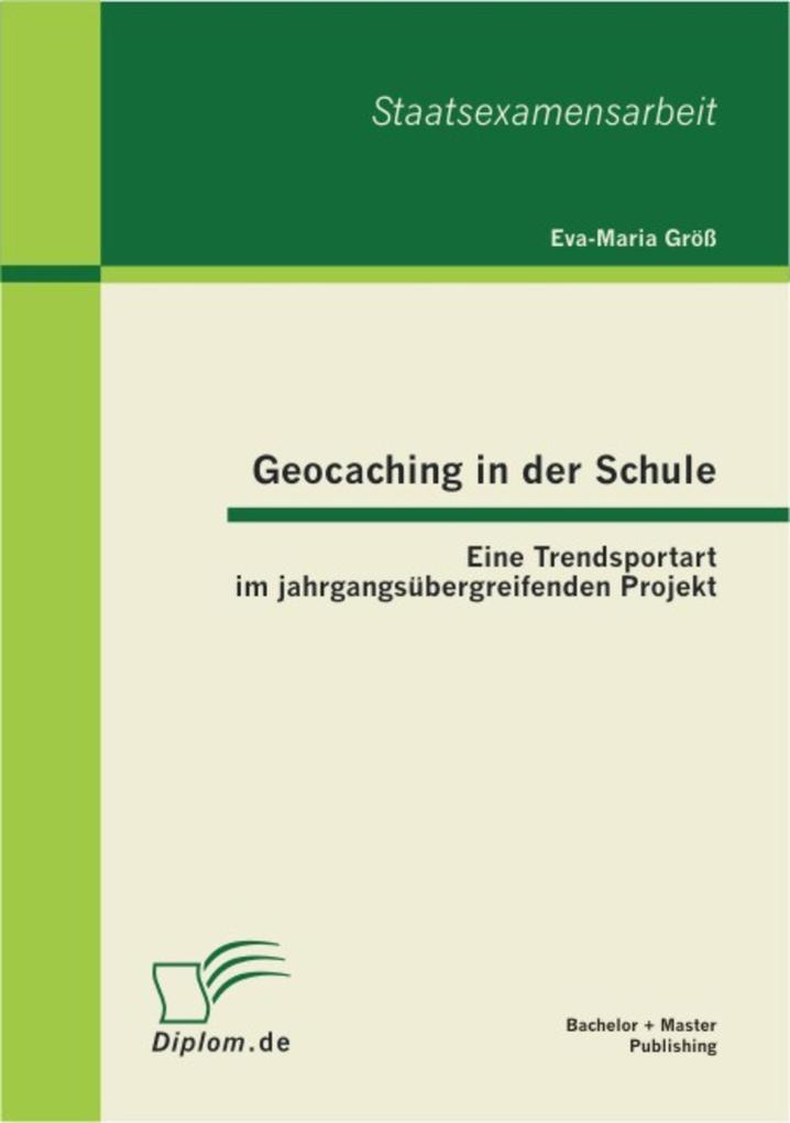 Geocaching in der Schule: Eine Trendsportart im jahrgangsübergreifenden Projekt als eBook pdf