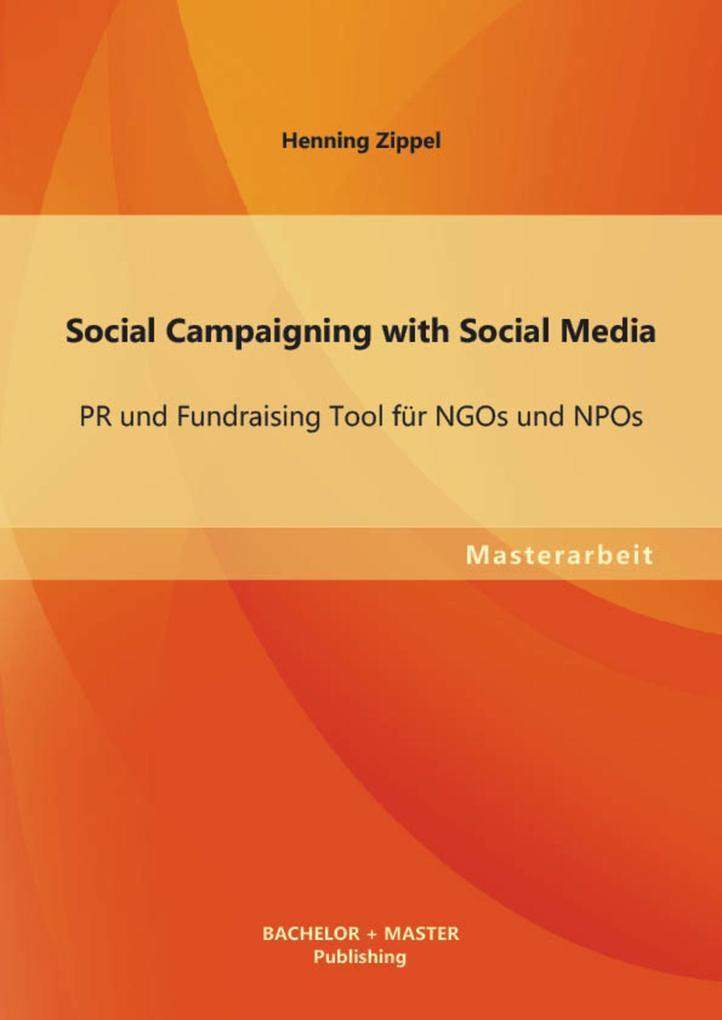Social Campaigning with Social Media: PR und Fundraising Tool für NGOs und NPOs als eBook pdf