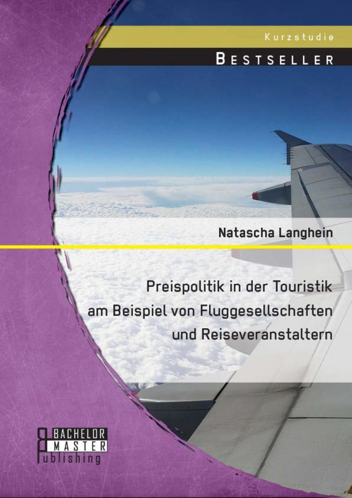 Preispolitik in der Touristik am Beispiel von Fluggesellschaften und Reiseveranstaltern als eBook pdf