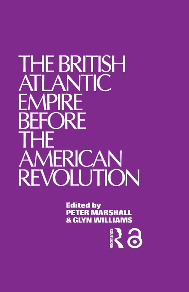 The British Atlantic Empire Before the American Revolution als eBook epub