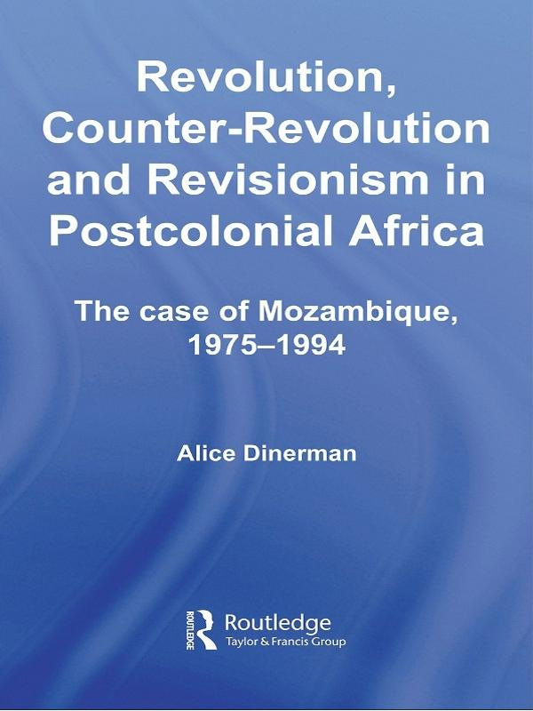 Revolution, Counter-Revolution and Revisionism in Postcolonial Africa als eBook epub