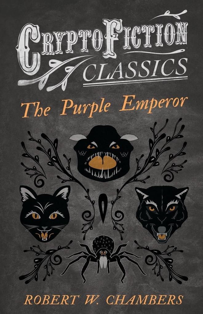 The Purple Emperor (Cryptofiction Classics - Weird Tales of Strange Creatures) als Taschenbuch