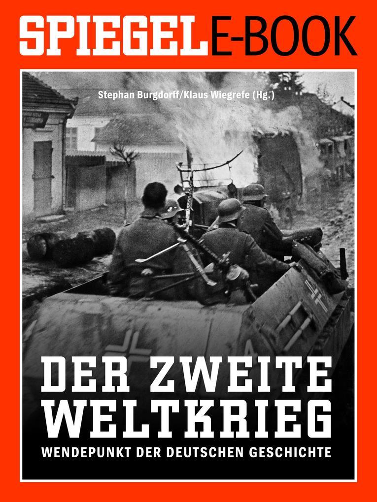 Der 2. Weltkrieg - Wendepunkt der deutschen Geschichte als eBook