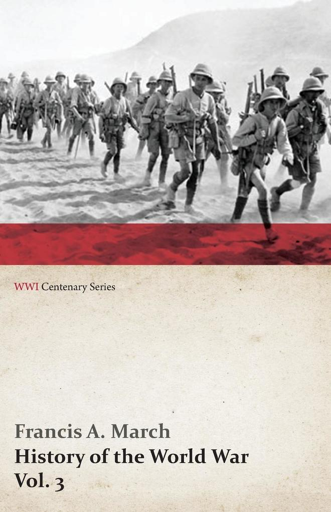History of the World War, Vol. 3 - An Authentic Narrative of the World's Greatest War (WWI Centenary Series) als Taschenbuch