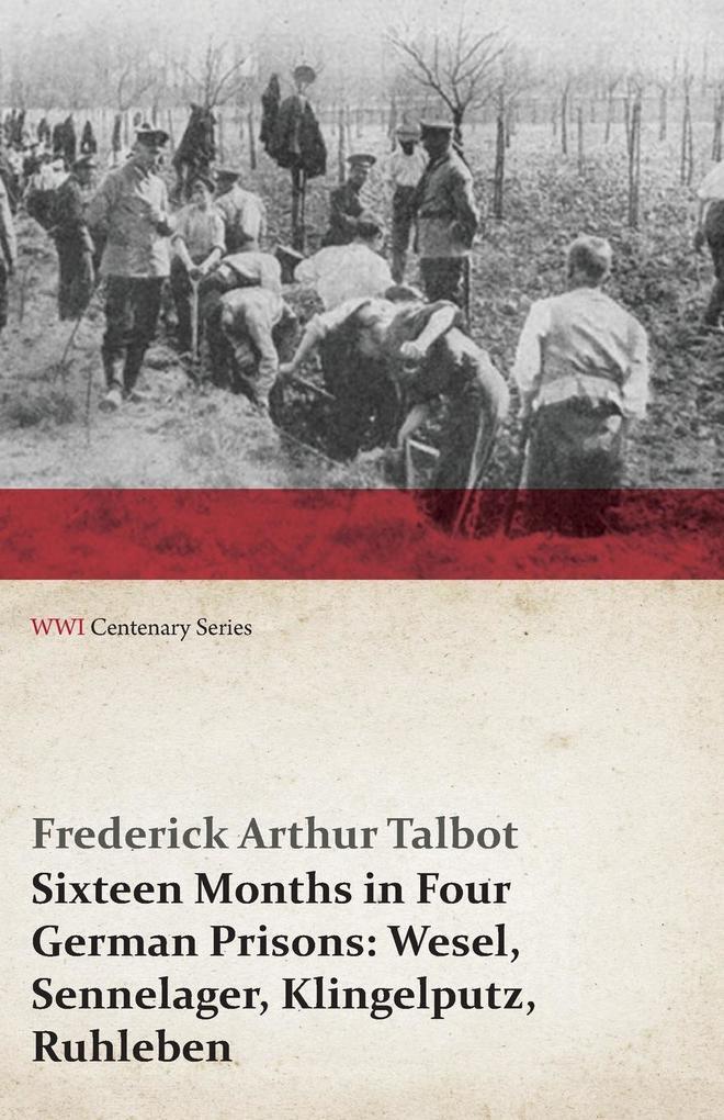 Sixteen Months in Four German Prisons als Taschenbuch