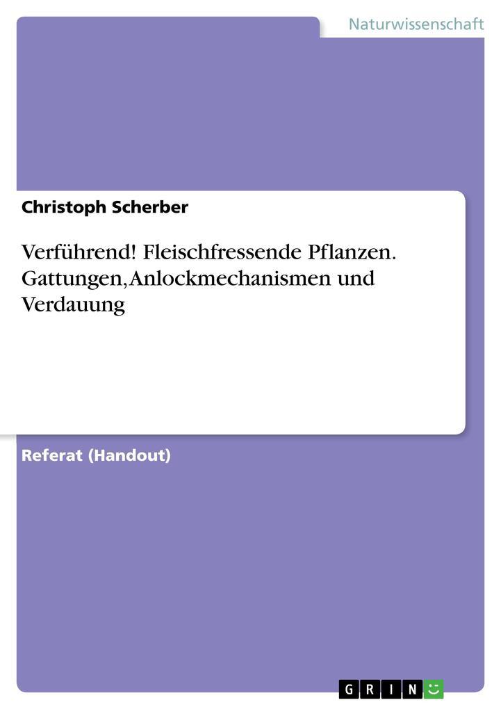 Verführend! Fleischfressende Pflanzen. Gattungen, Anlockmechanismen und Verdauung als Buch (kartoniert)