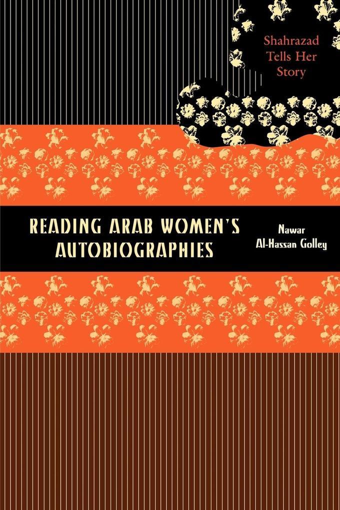 Reading Arab Women's Autobiographies als Taschenbuch