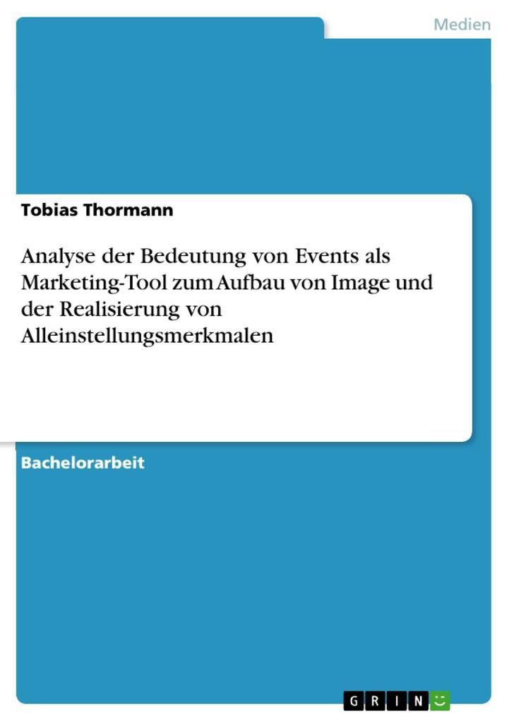 Analyse der Bedeutung von Events als Marketing-Tool zum Aufbau von Image und der Realisierung von Alleinstellungsmerkmalen als eBook pdf
