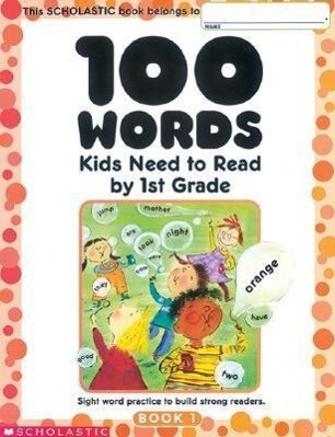 100 Words Kids Need to Read by 1st Grade: Sight Word Practice to Build Strong Readers als Taschenbuch