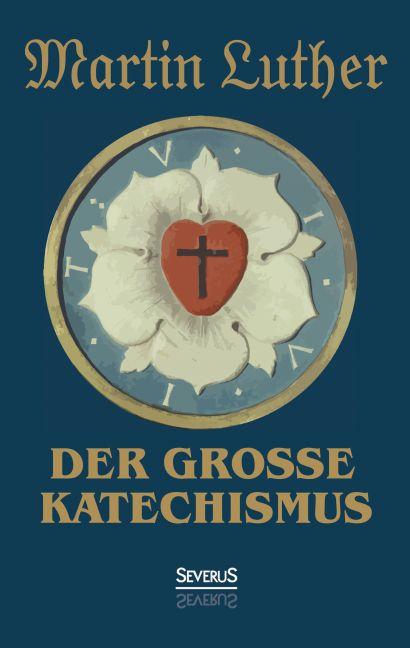 Der große Katechismus als Buch (kartoniert)
