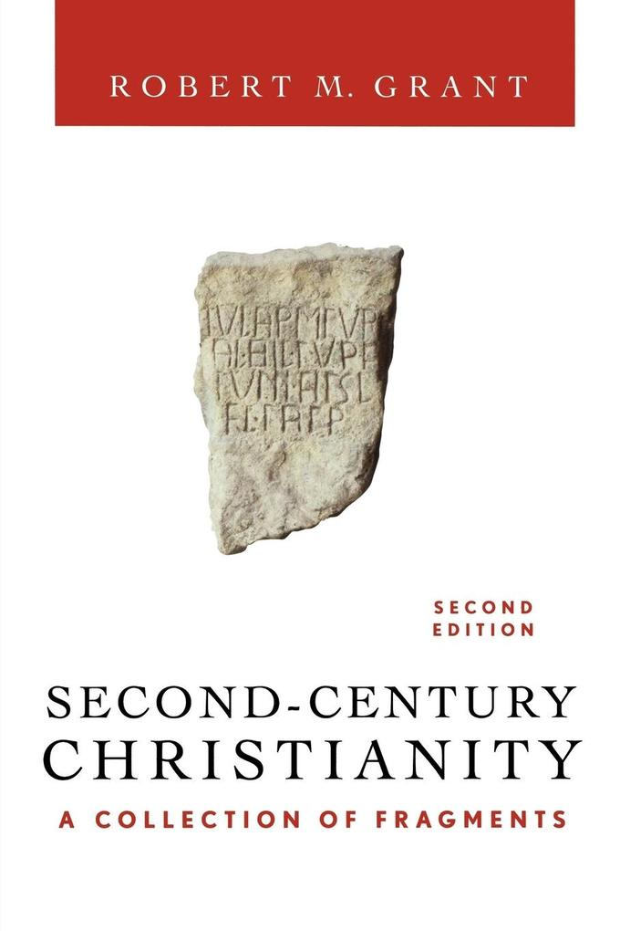 Second-Century Christianity, Revised and Expanded als Taschenbuch