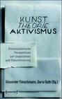 Kunst. Theorie. Aktivismus.