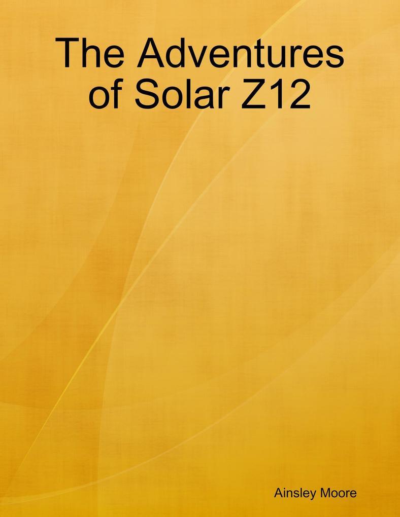 The Adventures of Solar Z12 als eBook epub