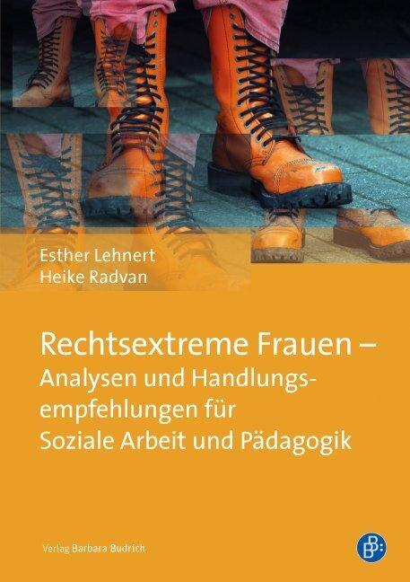 Rechtsextreme Frauen - Analysen und Handlungsempfehlungen für Soziale Arbeit und Pädagogik als Buch (kartoniert)