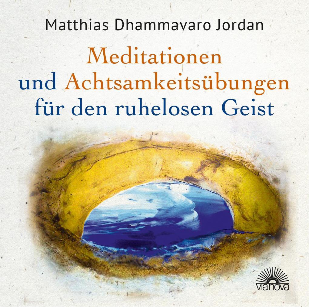 Mediationen und Achtsamkeitsübungen für den ruhelosen Geist als Hörbuch CD