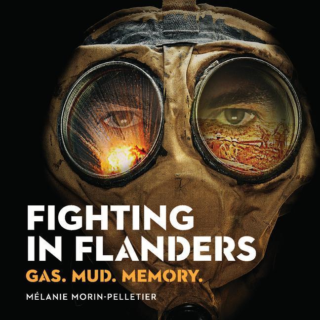 Fighting in Flanders: Gas. Mud. Memory. als Taschenbuch