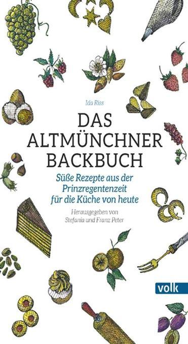 Das Altmünchner Backbuch als Buch (gebunden)