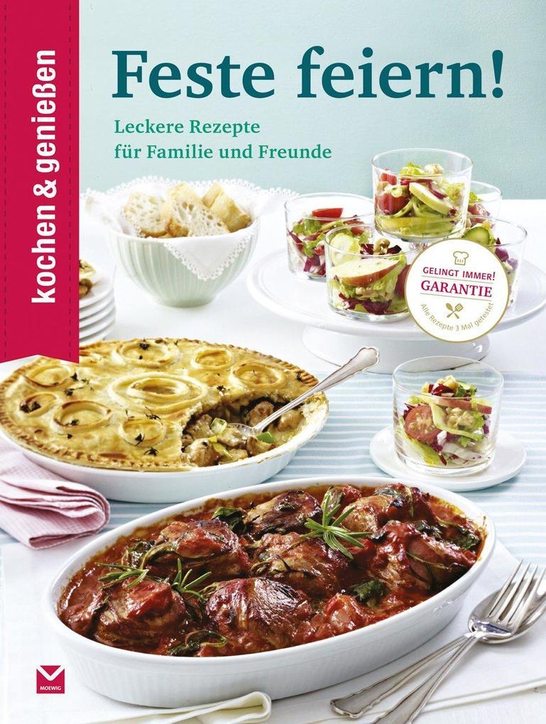 Kochen & Genießen Feste feiern als Buch (gebunden)
