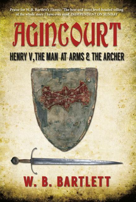 Agincourt: Henry V, the Man at Arms & the Archer als Buch (gebunden)