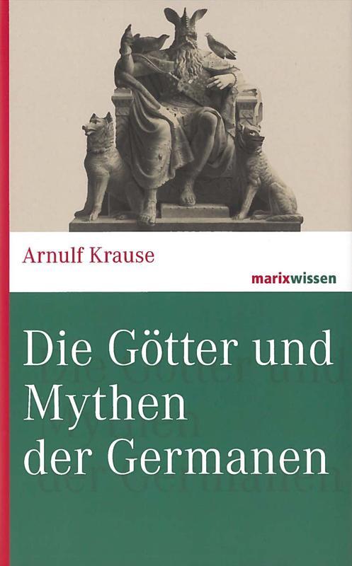 Die Götter und Mythen der Germanen als Buch (gebunden)