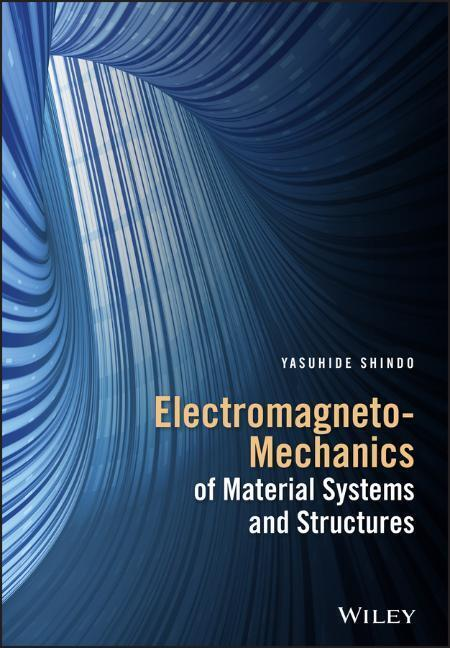 Electromagneto-Mechanics of Material Systems and Structures als Buch (gebunden)