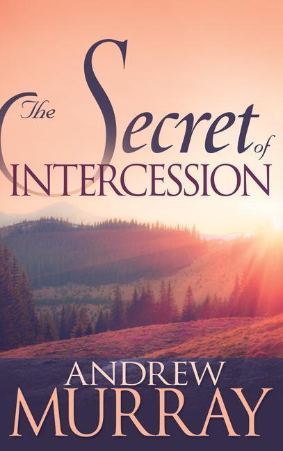 The Secret of Intercession als Taschenbuch