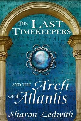 The Last Timekeepers and the Arch of Atlantis als eBook epub