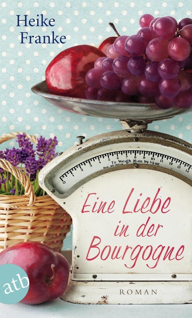Eine Liebe in der Bourgogne als eBook