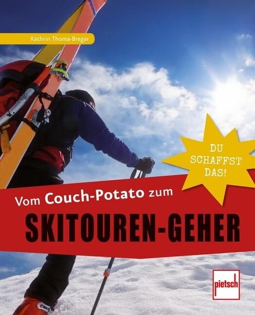 Vom Couch-Potato zum Skitouren-Geher als Buch (kartoniert)