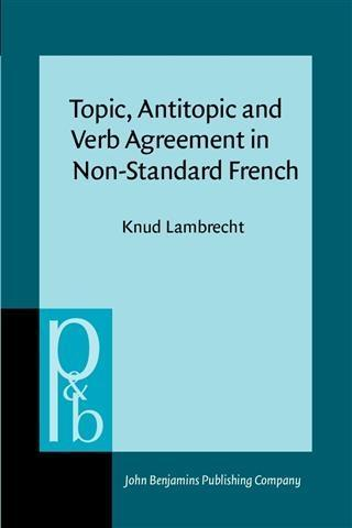 Topic, Antitopic and Verb Agreement in Non-Standard French als eBook pdf
