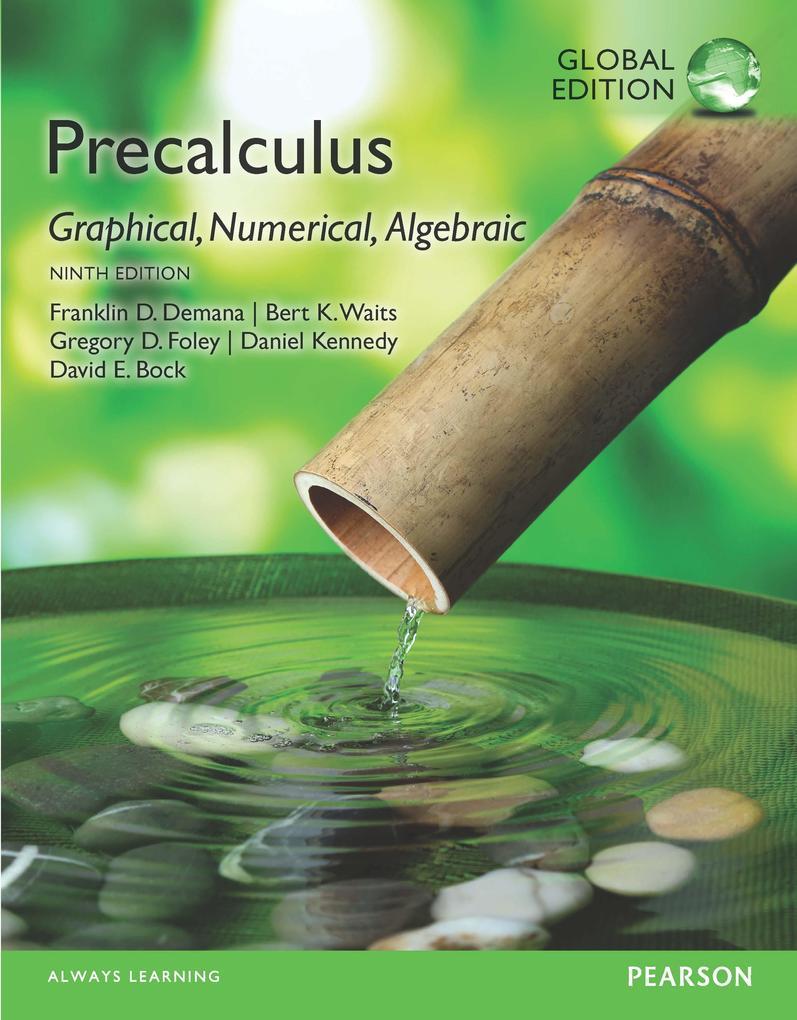 Precalculus: Graphical, Numerical, Algebraic, SE PDF eBook, Global Edition als eBook pdf