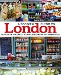 A Foodie's Guide to London: Over 100 of the Capital S Finest Food Shops and Experiences als Taschenbuch