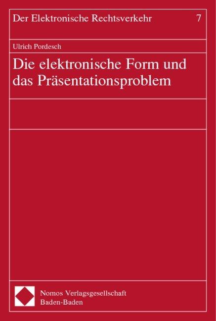 Die elektronische Form und das Präsentationsproblem als Buch (kartoniert)