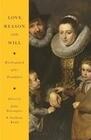 Love, Reason, and Will: Kierkegaard After Frankfurt