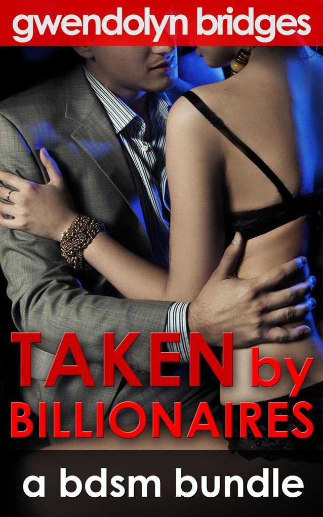 Taken by Billionaires: A BDSM Bundle als eBook epub