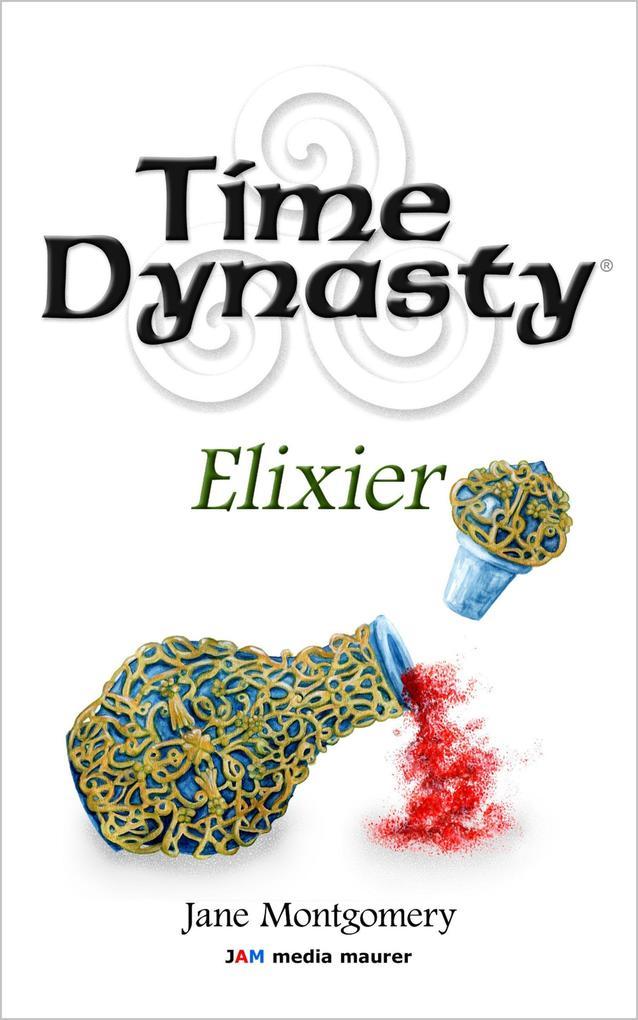 Time Dynasty - Elixier als eBook epub