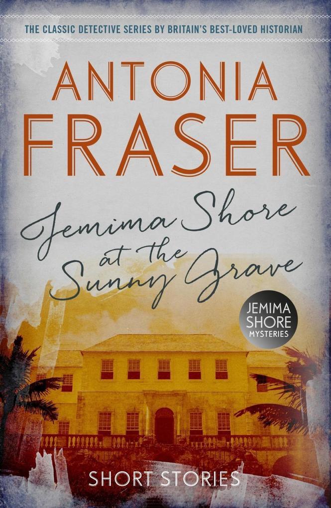 Jemima Shore at the Sunny Grave als eBook epub