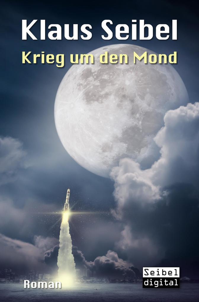 Krieg um den Mond als eBook epub